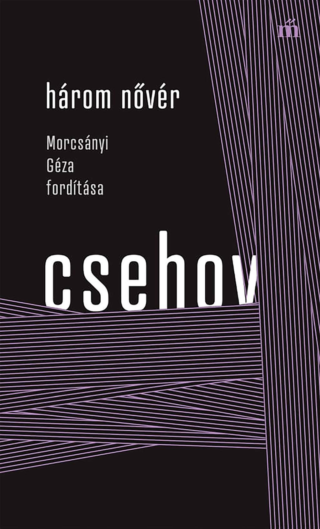 Három nővér - Morcsányi Géza fordítása