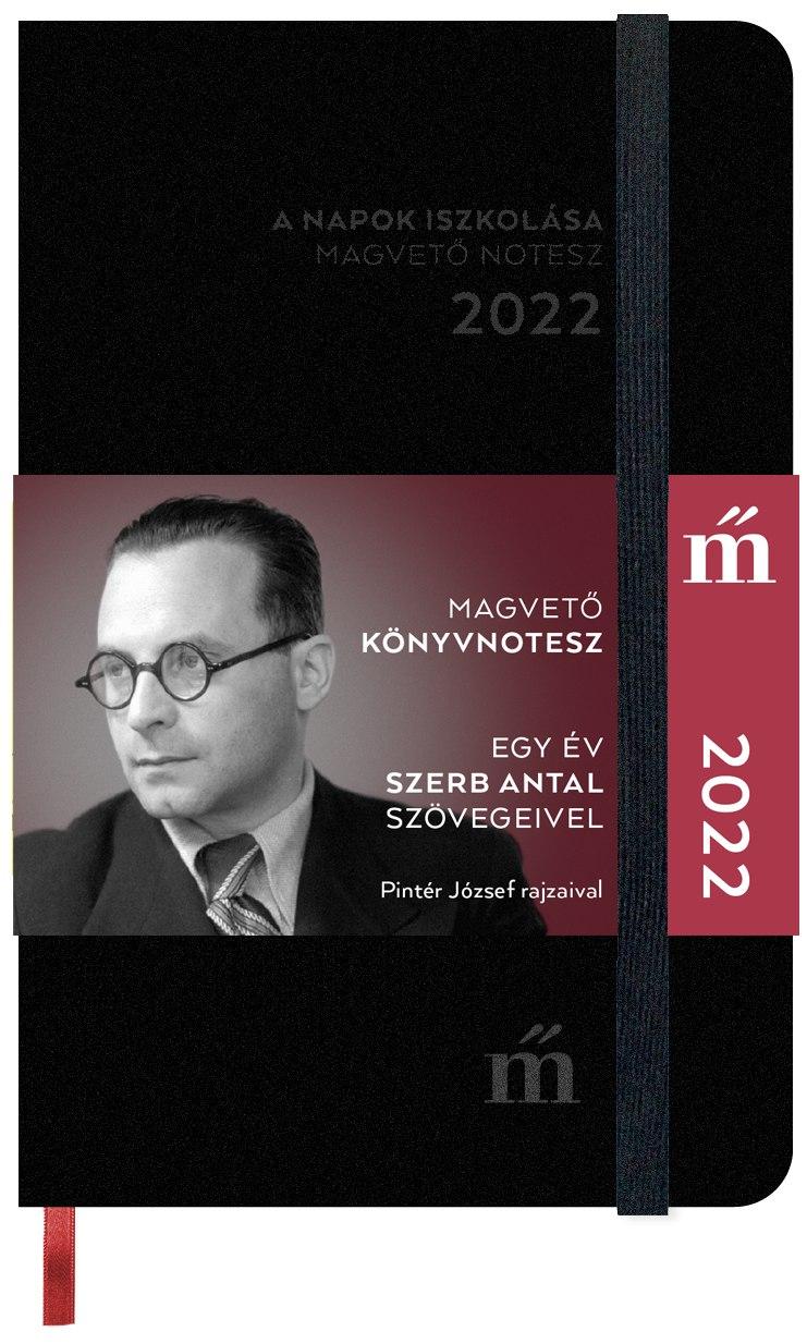 A napok iszkolása 2022 - Egy év Szerb Antal szövegeivel - Magvető könyvnotesz