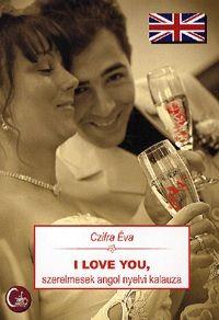 I Love You - Szerelmesek angol nyelvi kalauza