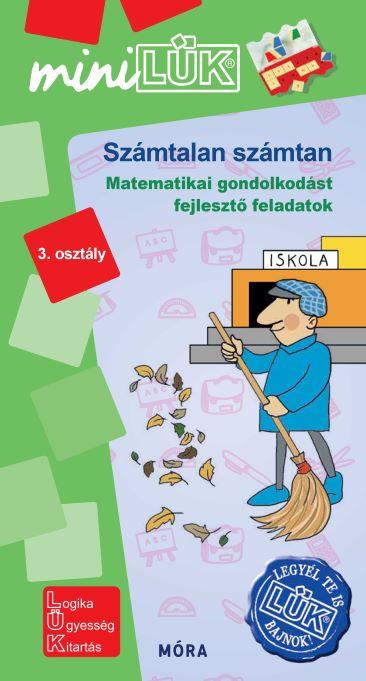 Számtalan számtan - Matematikai gondolkodást fejlesztő feladatok - 3.osztály