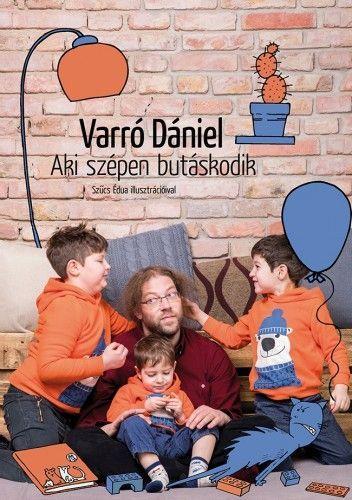 Aki szépen butáskodik - Varró Dániel pdf epub