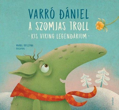 A szomjas troll - Varró Dániel pdf epub