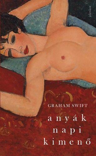 Anyák napi kimenő - Graham Swift |