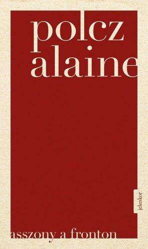 Asszony a fronton - Polcz Alaine pdf epub