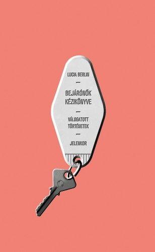 Bejárónők kézikönyve - Lucia Berlin pdf epub