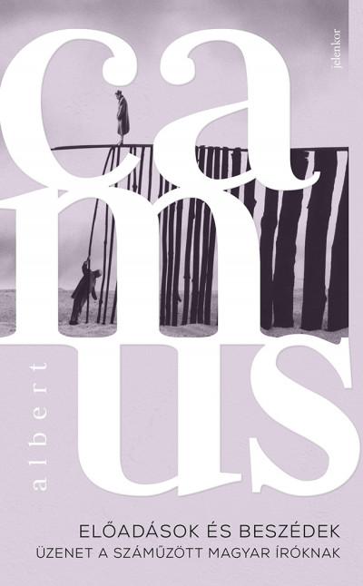 Előadások és beszédek - Üzenet a száműzött magyar íróknak - Albert Camus pdf epub