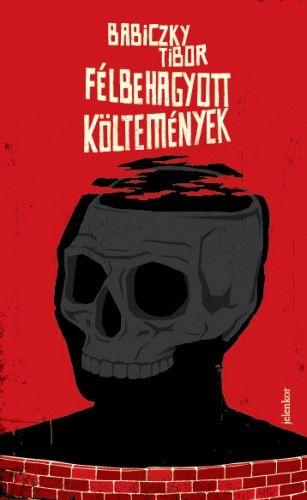 Félbehagyott költemények - Babiczky Tibor pdf epub