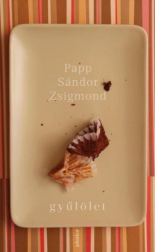 Gyűlölet - Papp Sándor Zsigmond |
