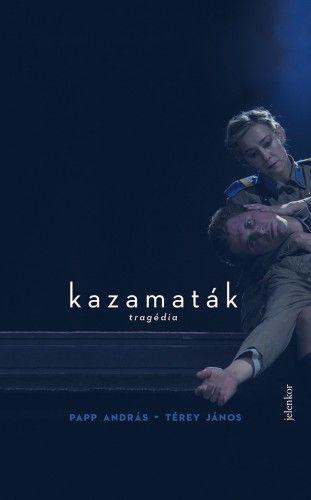 Kazamaták - Tragédia - Térey János pdf epub