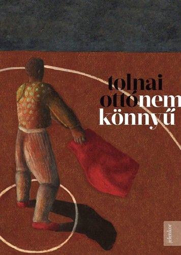 Nem könnyű - Tolnai Ottó pdf epub