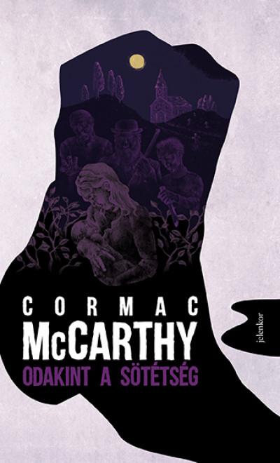 Odakint a sötétség - Cormac McCarthy pdf epub