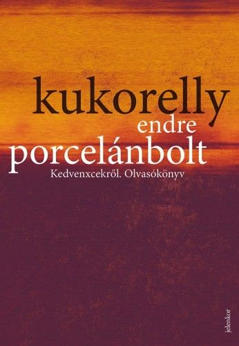 Porcelánbolt - Kukorelly Endre |