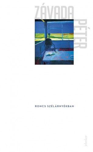 Roncs szélárnyékban - Závada Péter pdf epub