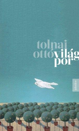 Világpor - Tolnai Ottó pdf epub