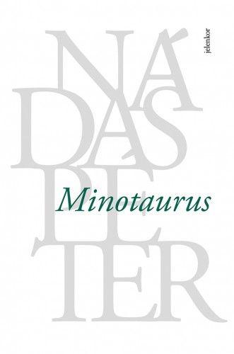 Minotaurus - Nádas Péter |