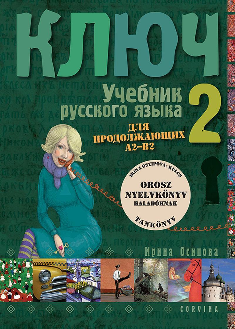 Kulcs II. - Orosz nyelvkönyv középhaladóknak - tankönyv