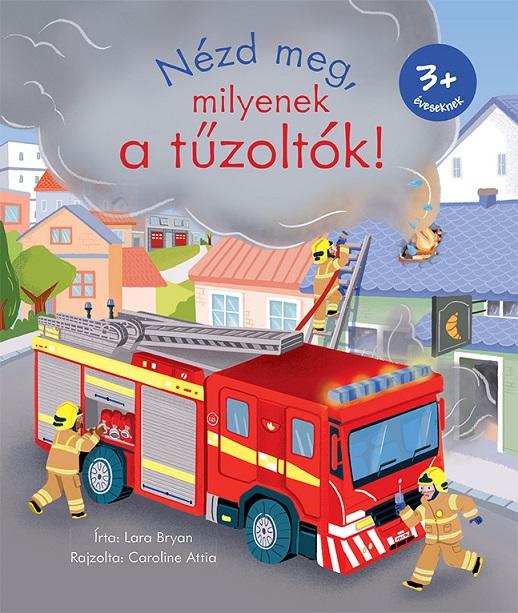 Nézd meg, milyenek a tűzoltók!