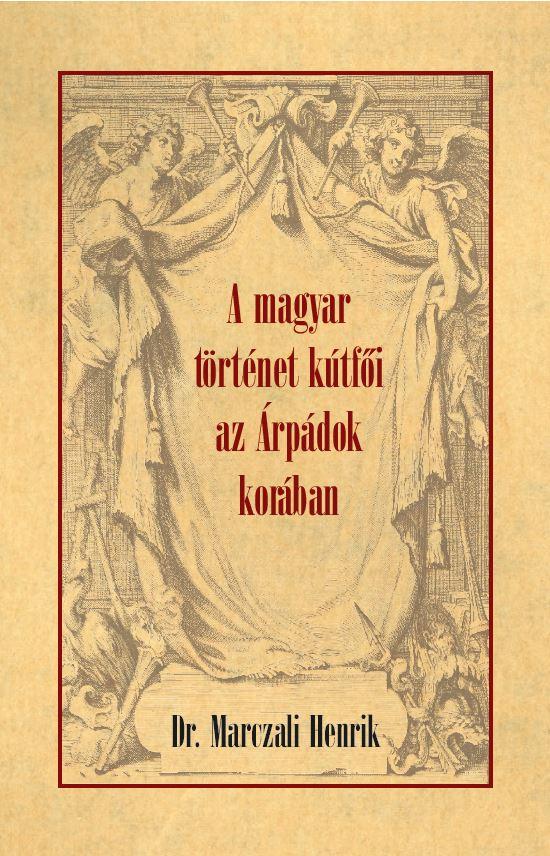 A magyar történet kútfői az Árpádok korában