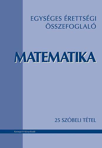 Egységes érettségi összefoglaló - Matematika - 25 szóbeli tétel - KT-0325