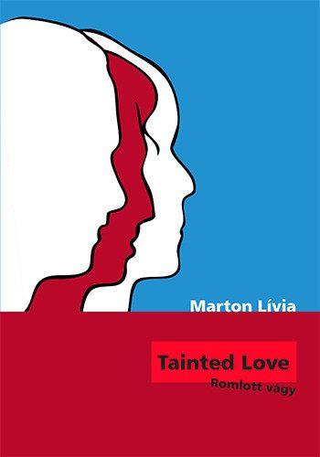 Tainted Love - Romlott vágy - Marton Lívia pdf epub