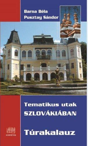 Tematikus utak Szlovákiában - Pusztay Sándor |