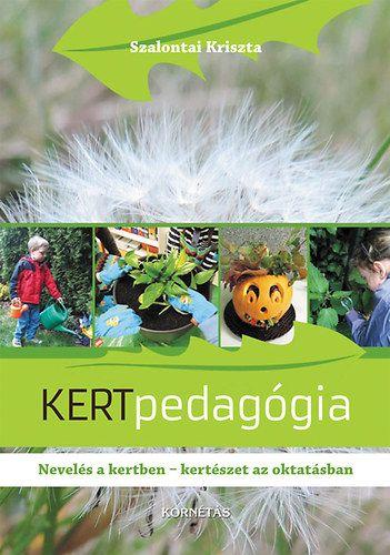 Kertpedagógia - Nevelés a kertben - kertészet az oktatásban