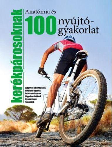 100 nyújtógyakorlat és anatómia kerékpárosoknak -  pdf epub