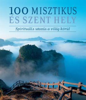 100 misztikus és szent hely - Spirituális utazás a világ körül - Michael Ondaatje |