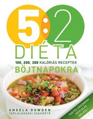5:2 diéta - Angela Dowden |