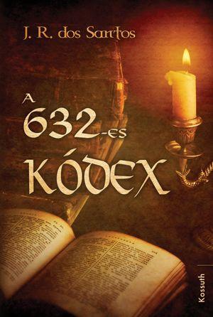 A 632-es kódex - José Rodrigues Dos Santos pdf epub