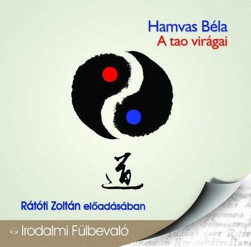 A tao virágai - Hangoskönyv - Hamvas Béla |