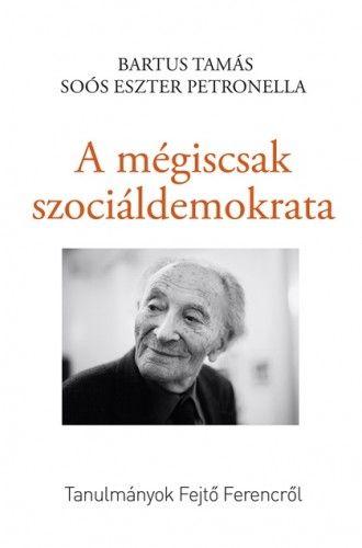 A mégiscsak szociáldemokrata - Soós Eszter Petronella pdf epub