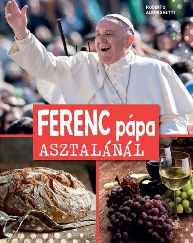 Ferenc Pápa asztalánál - Roberto Alborghetti pdf epub