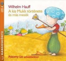 A kis Mukk története és más mesék - Hangoskönyv
