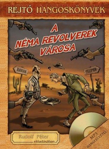A Néma Revolverek Városa - Könyv + Hangoskönyv