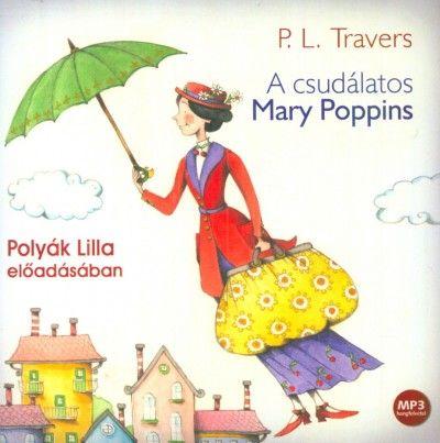 A csudálatos Mary Poppins - Hangoskönyv - MP3 - Polyák Lilla előadásában
