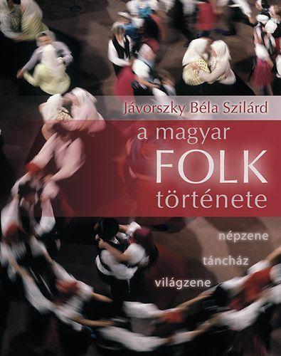 A magyar folk története - Jávorszky Béla Szilárd pdf epub