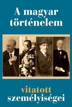 A magyar történelem vitatott személyiségei - NAGY MÉZES RITA pdf epub