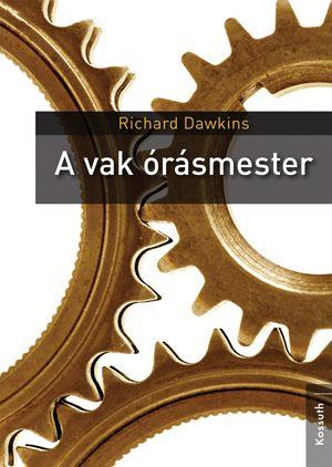 A vak órásmester - Richard Dawkins |