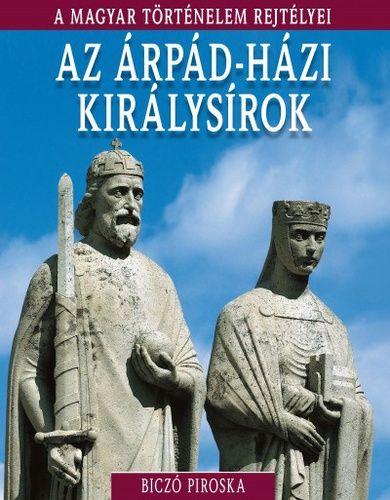 A magyar történelem rejtélyei sorozat 6. kötet - Az Árpád-házi királysírok