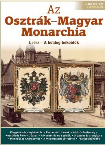 Az Osztrák-Magyar Monarchia I.