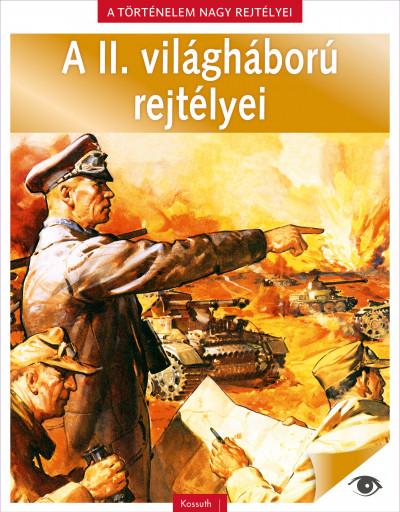 A II. világháború rejtélyei - A Történelem nagy rejtélyei 1.