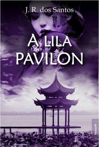 A lila pavilon - José Rodrigues Dos Santos pdf epub