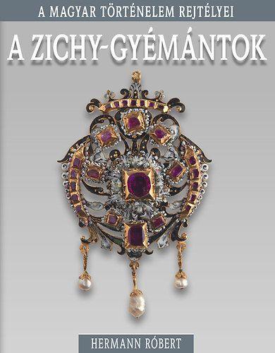 A magyar történelem rejtélyei sorozat 8. kötet - A Zichy-gyémántok