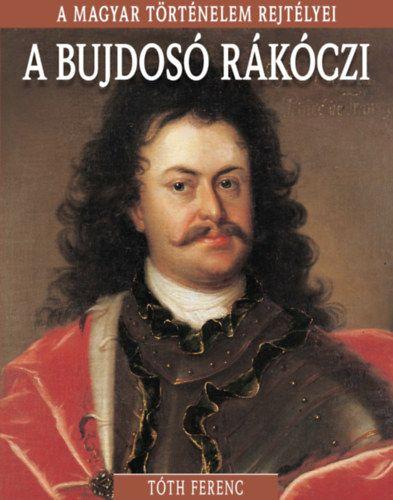 A magyar történelem rejtélyei sorozat 13. kötet - A bujdosó Rákóczi