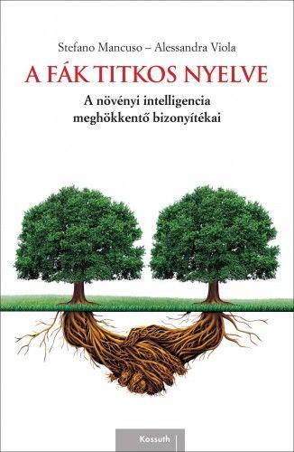 A fák titkos nyelve - Stefano Mancuso |