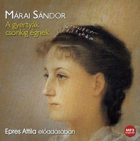 Márai Sándor - A gyertyák csonkig égnek - Hangoskönyv - Mp3