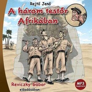 Rejtő Jenő - A három testőr Afrikában - Hangoskönyv - MP3