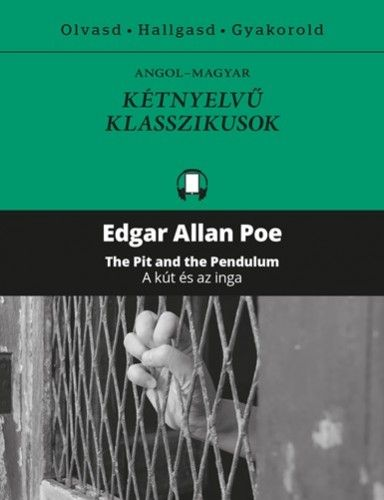 Edgar Allan Poe - A kút és az inga - The Pit and the Pendulum