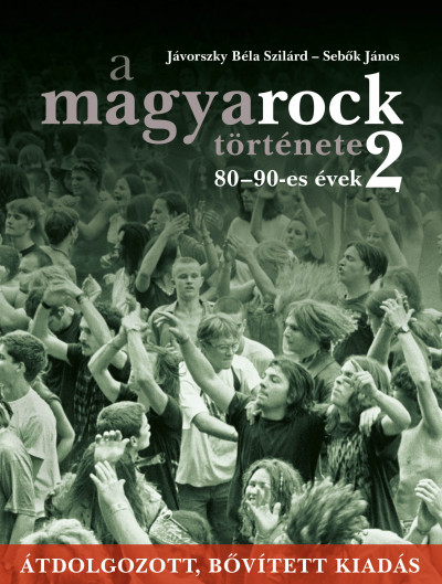 A magyarock története 2. - 80-90-es évek - Jávorszky Béla Szilárd pdf epub